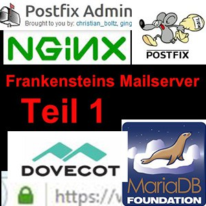 Frankensteins Mailserver – 1 – Voraussetzungen und mahnendes Gemurmel