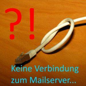 Keine Verbindung zum Mailserver? Telekom Kunde? Speedport Router? Bingo!